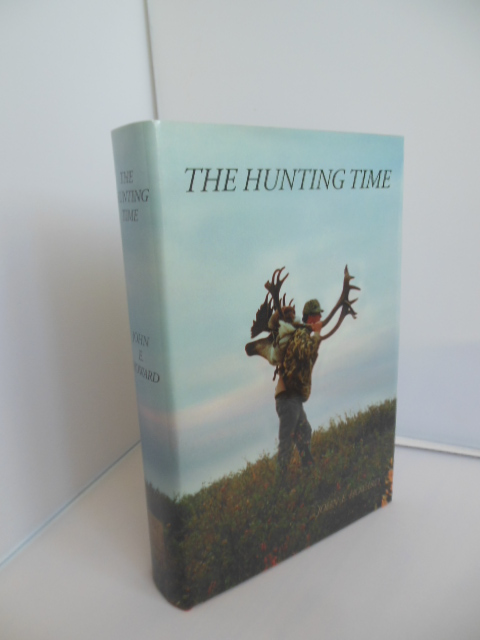Image for The Hunting Time : Adventures in Pursuit of North American Big Game: A Forty-Year Chronicle