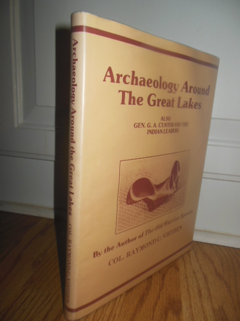 Image for Archaeology Around the Great Lakes; Also Gen. G.A. Custer and the Indian Leaders
