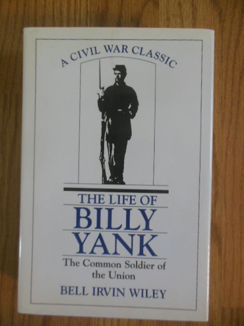 Image for The Life of Billy Yank : The Common Soldier of the Union