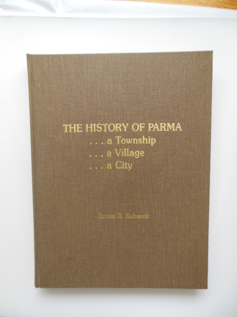 Image for The History of Parma ... A Township ... A Village ... A City
