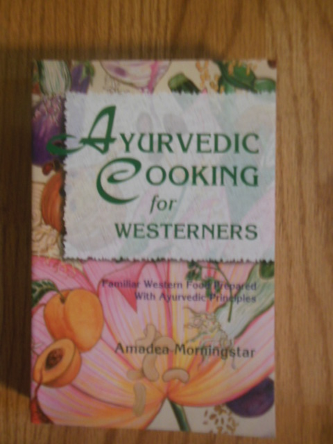 Image for Ayurvedic Cooking for Westerners: Familiar Western Food Prepared With Ayurvedic Principles