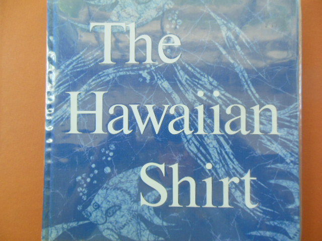Image for The Hawaiian Shirt: Its Art and History