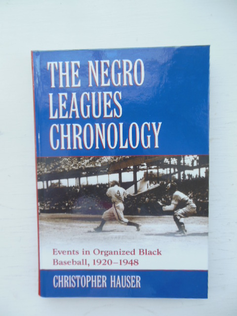 Image for Negro Leagues Chronology, The: Events in Organized Black Baseball, 1920-1948