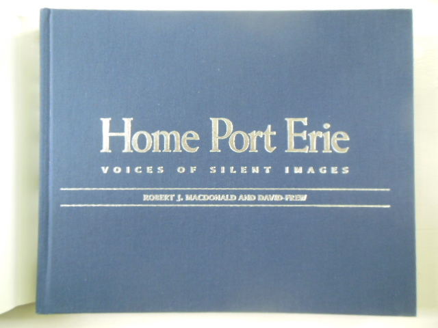 Image for Home Port Erie: Voices of Silent Images