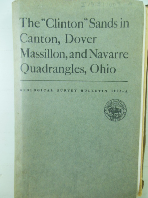 "Image for The ""Clinton"" Sands in Dover, Masillon, and Navarre Quadrangle,Ohio; Geological Survey Bulletin 1003-A"