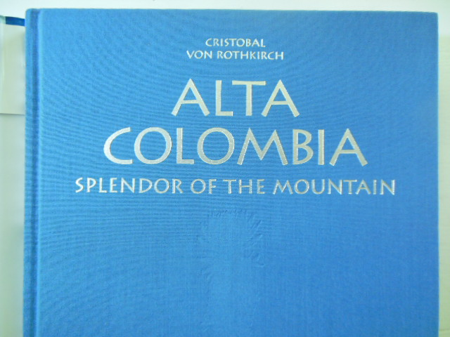 Image for Alta Colombia; Splendor of the Mountain