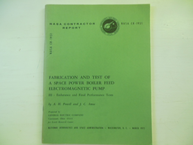 Image for Fabrication and Test of a Space Power Boiler Feed Electromagnetic Pump; Endurance and Final Performance Tests