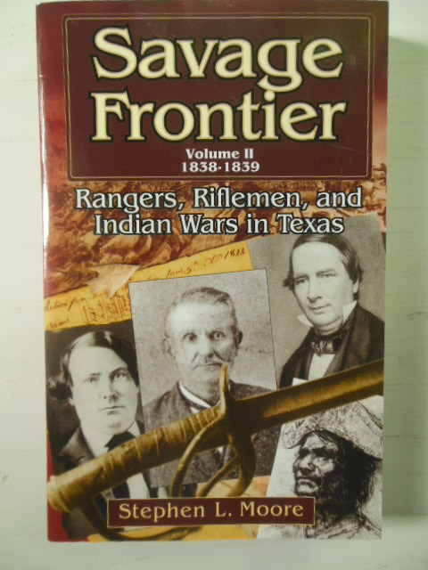 Image for Savage Frontier Volume II 1838-1839 Rangers, Riflemen, and Indian Wars in Texas
