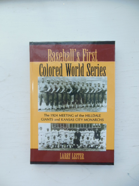 Image for Baseball's First Colored World Series : The 1924 Meeting of the Hilldale Giants and Kansas City Monarchs