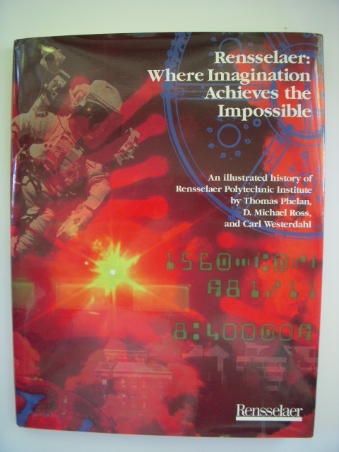 Image for Rensselaer: Where Imagination Achieves the Impossible; An Illustrated History of  Rensselaer Polytechnic Institute  (SIGNED By Authors)