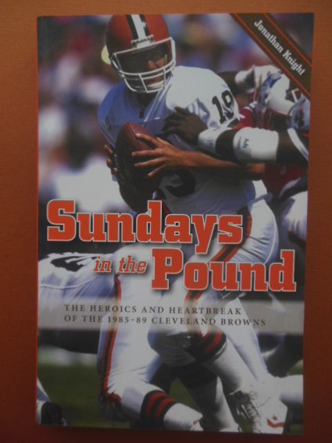Image for Sundays in the Pound; The Heroics and Heartbreak of the 1985-89 Cleveland Browns