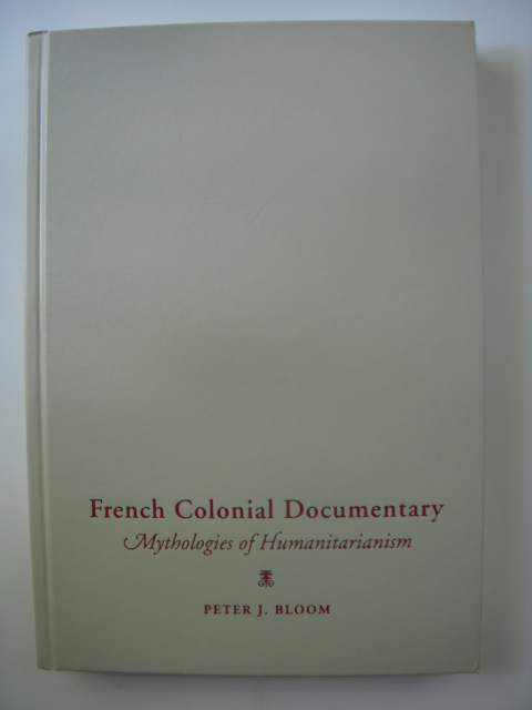Image for French Colonial Documentary; Mythologies of Humanitarianism