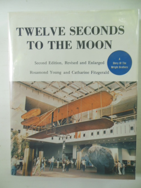 Image for Twelve Seconds to the Moon: A Story of the Wright Brothers