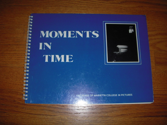 Image for Moments in Time; 150 Years of Marietta College in Pictures