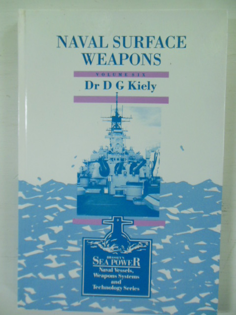 Image for Naval Surface Weapons (Volume VI Brassey's  Sea Power  Naval Vessels, Weapons Systems and Technology Series)