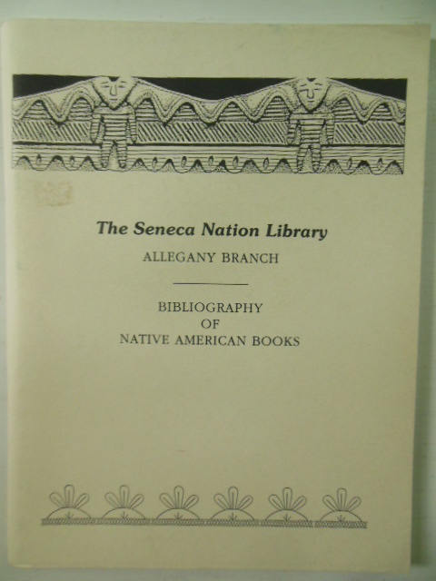 Image for The Seneca Nation Library, Alleghany Branch, Biblioraphy of Native American Books