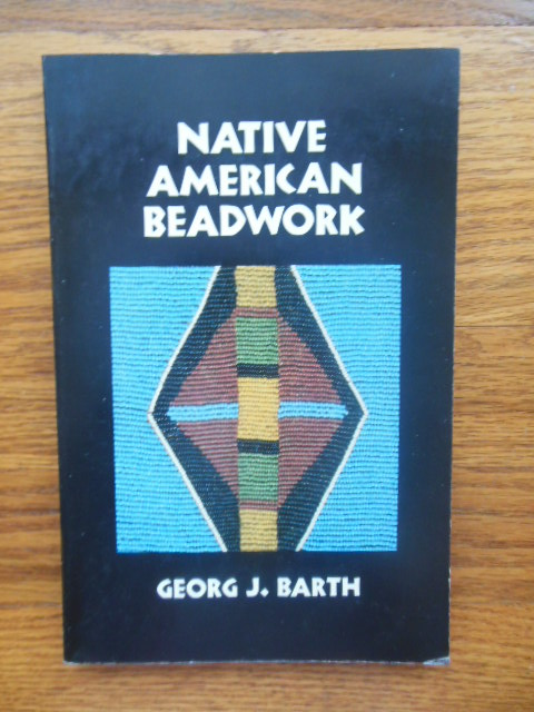 Image for Native American Beadwork: Traditional Beading Techniques for the Modern-Day Beadworker
