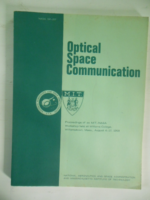 Image for Optical Space Communication; Proceedings of an MIT-NASA Workshop held at Williams College, Williamstown, Mass. August 4-17, 1968