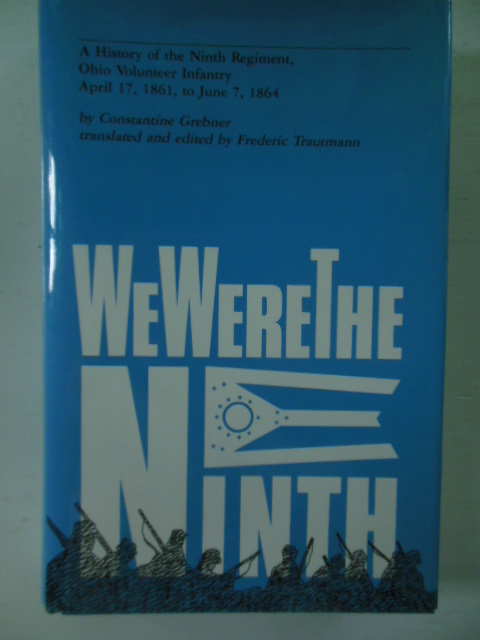 Image for We Were the Ninth: A History of the Ninth Regiment, Ohio Volunteer Infantry, April 17, 1861 to June 7, 1864