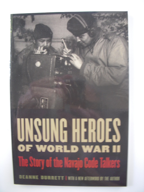 Image for Unsung Heroes of WWII; The Story of the Navajo Code Talkers