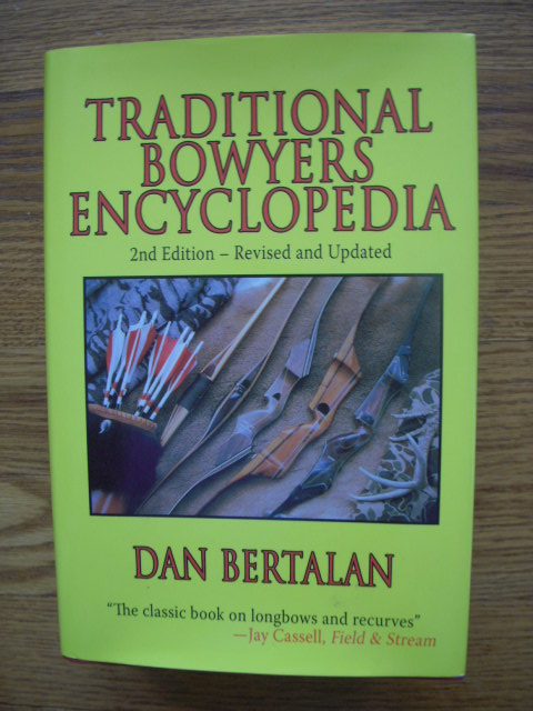 Image for Traditional Bowyers Encyclopedia: The Bowhunting and Bowmaking World of the Nation's Top Crafters of Longbows and Recurves