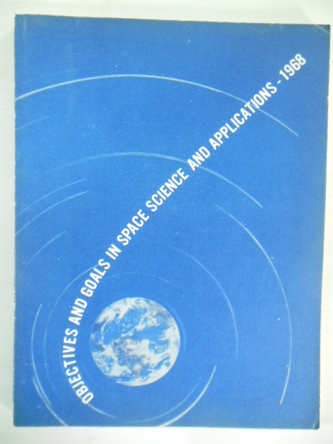 Image for Objectives and Goals in Space and Applications 1968  (NASA SP-162)