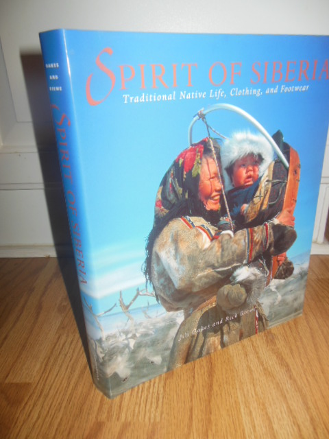Image for Spirit of Siberia: Traditional Native Life, Clothing, and Footwear