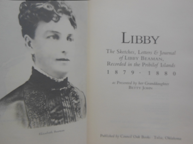 Image for Libby: The Sketches, Letters and Journal of Libby Beaman, Recorded in the Pribilof Islands, 1879-1880  (1st Ed. SIGNED)