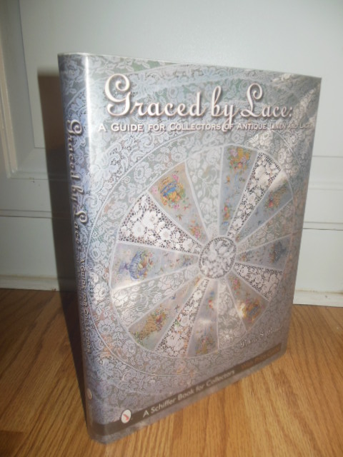 Image for Graced by Lace: A Guide for Collectors of Antique Linen and Lace (A Schiffer Book for Collectors)