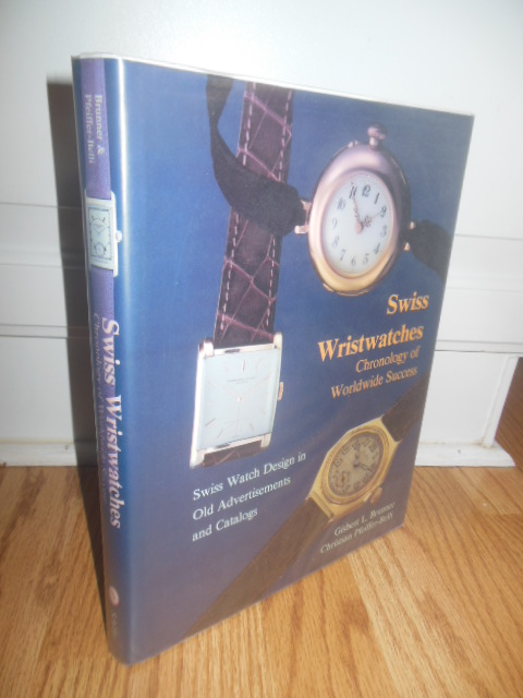 Image for Swiss Wristwatches: Chronology of Worldwide Success Swiss Watch Design in Old Advertisements and Catalogs
