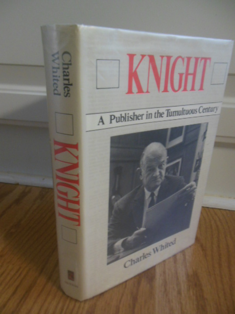 Image for Knight: A Publisher in the Tumultuous Century (SIGNED By author)