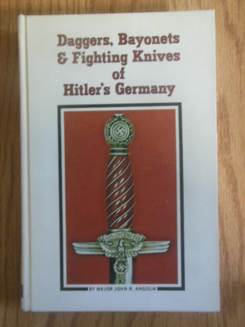 Image for Daggers, Bayonets & Fighting Knives of Hitler's Germany (SIGNED 1st Edition)