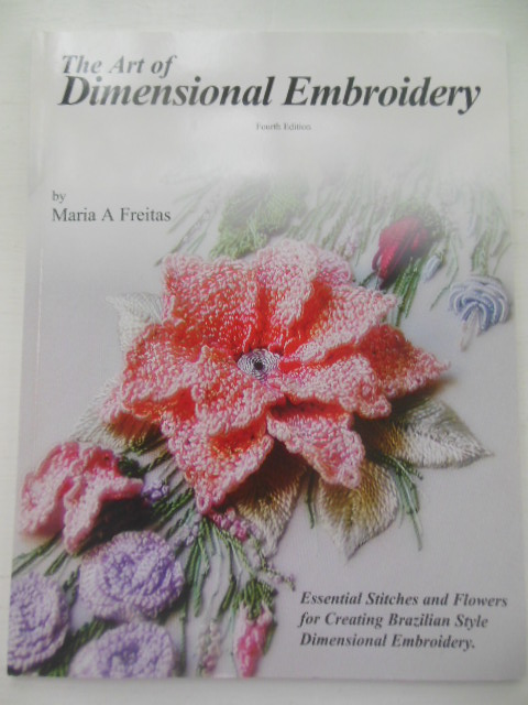 Image for The Art of Dimensional Embroidery (Brazilian  Embroidery)