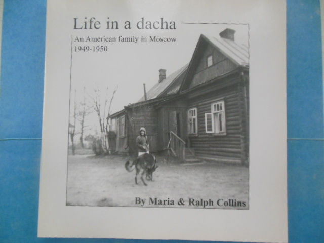 Image for Life In A Dacha: An American Family in Moscow 1949-1950