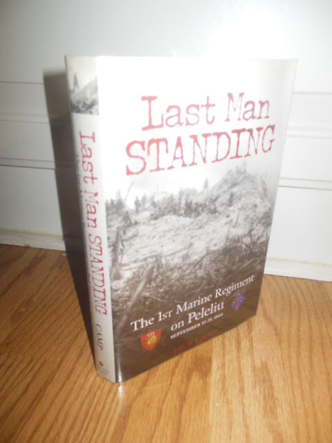 Image for Last Man Standing: The 1st Marine Regiment on Peleliu  September 15-21, 1944