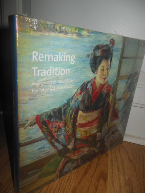 Image for Remaking Tradition: Modern Art of Japan From the Tokyo National Museum