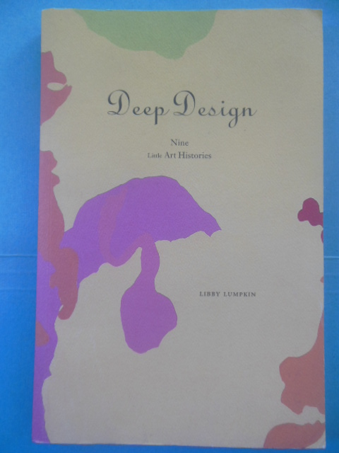Image for Deep Design: Nine Little Art Histories
