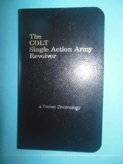 Image for The Colt Single Action Army Revolver: A Pocket Chronology  (SIGNED)