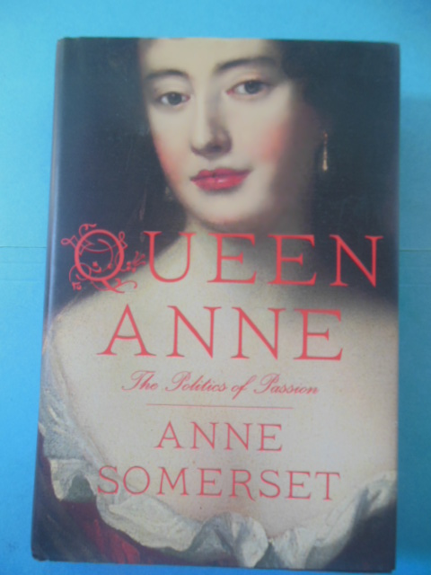 Image for Queen Anne: The Politics of Passion