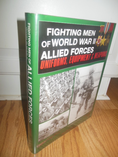 Image for Fighting Men  of World War II Allied Forces Uniforms, Equipment and  Weapons