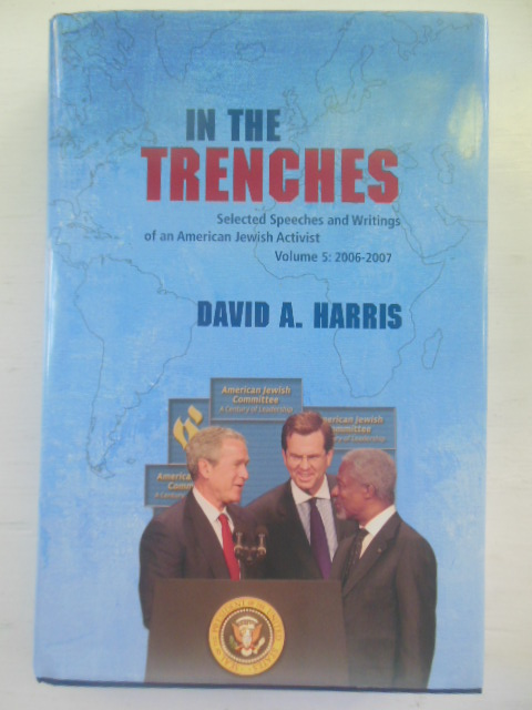 Image for In the Trenches: Selected Speeches and Writings of an American Jewish Activist, Volume 5, 2006-2007