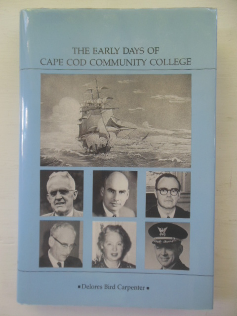 Image for The Early Days of Cape Cod Community College  (SIGNED)