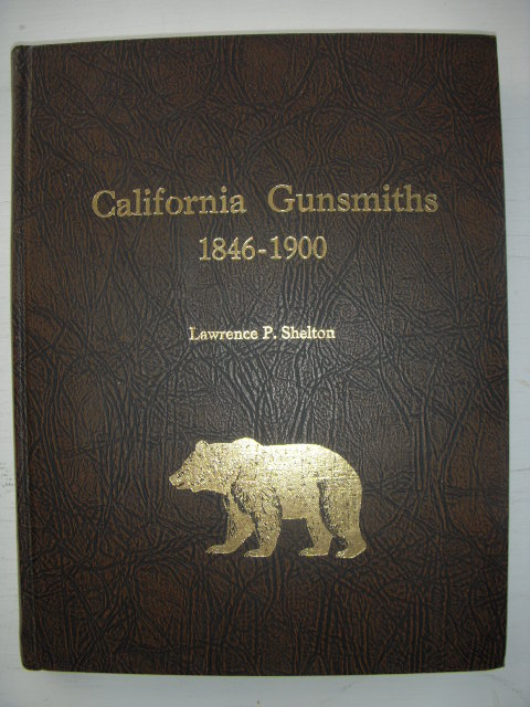 Image for California Gunsmiths 1846-1900 (SIGNED Limited edition)