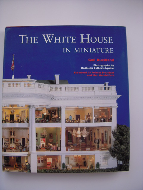 Image for The White House in Miniature: Based on the White House Replica by John, Jan, and the Zweifel Family