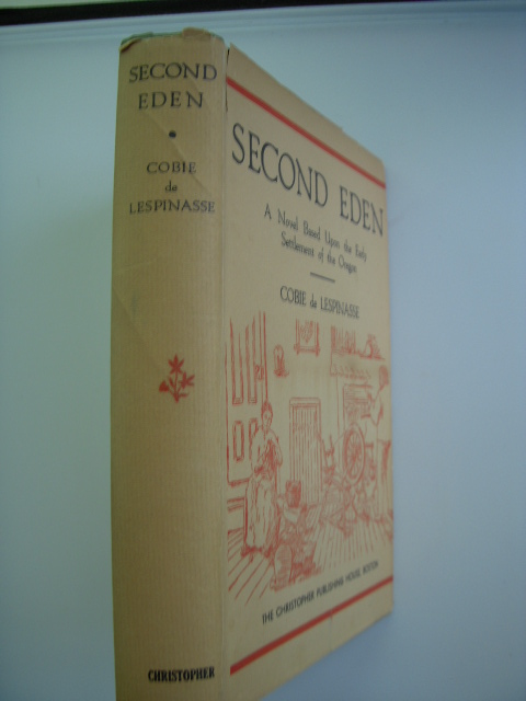 Image for Second Eden; A Novel Based Upon the Early Settlement of Oregon