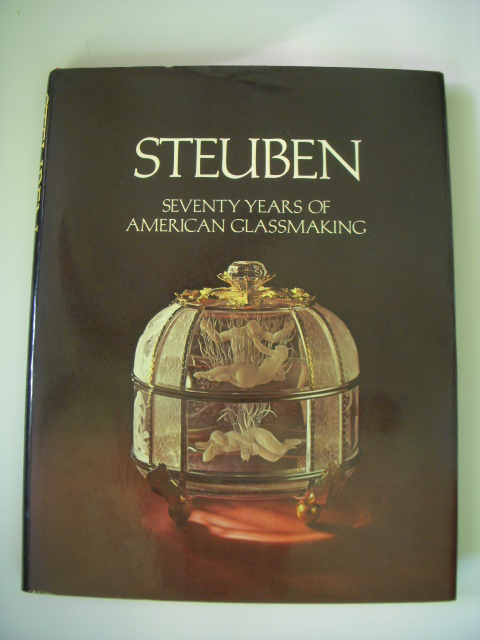 Image for Steuben:Seventy Years of American Glassmaking: Seventy Years of American Glassmaking