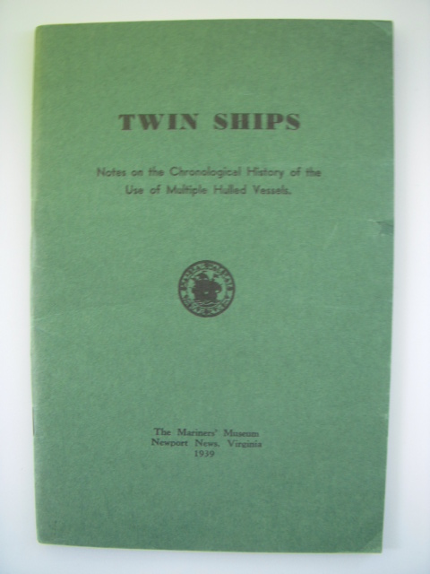 Image for Twin Ships; Notes on the Chronological History of the Use of Multiple Hulled Vessels