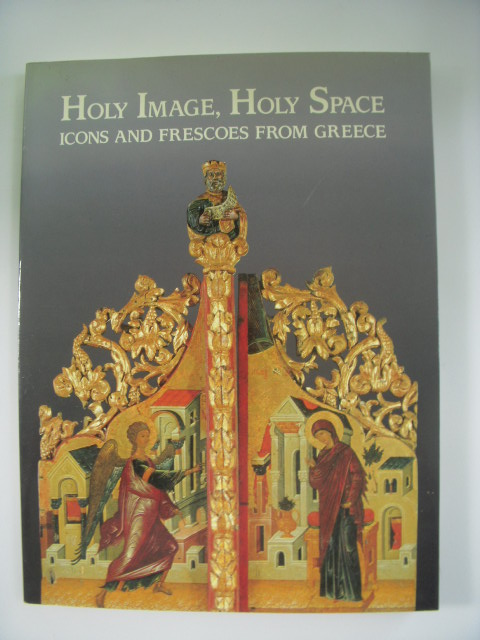 Image for Holy Image, Holy Space; Icon and Frescoes From Greece