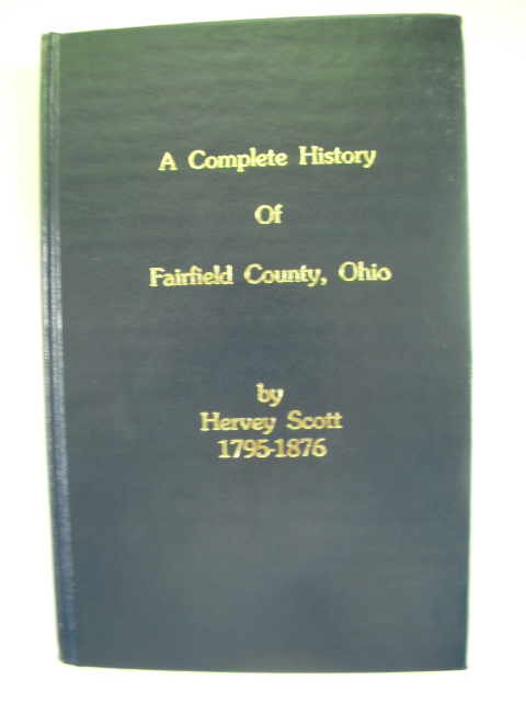 Image for A Complete History of Fairfield County, Ohio 1795-1876