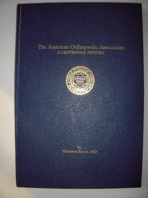 Image for The American Orthopaedic Association;  A Centennial History